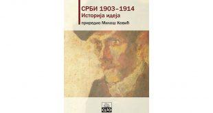 Srbi 1903 – 1914: Istorija ideja